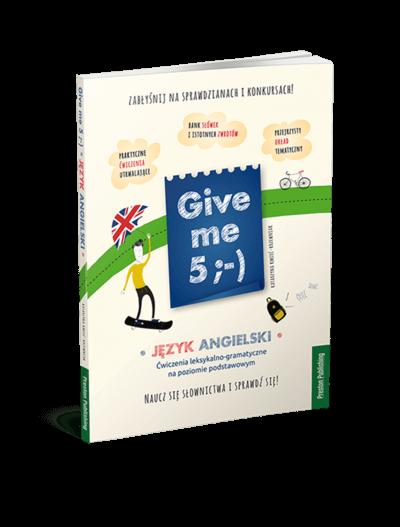 Give me 5. Ćwiczenia leksykalno-gramatyczne