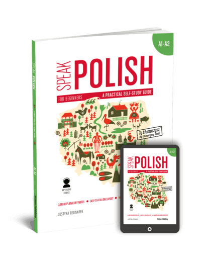 Speak Polish. A practical self-study guide. Part 1. Levels A1-A2