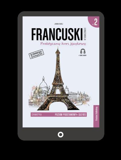 Francuski w tłumaczeniach. Gramatyka 2 (Książka + e-book)
