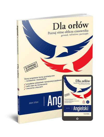 Angielski w tłumaczeniach. Dla orłów. Gerund, Infinitive, Participle (Książka + e-book)