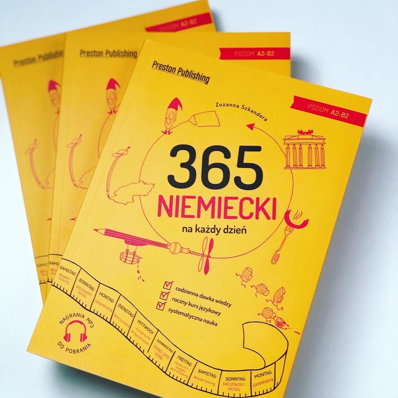 """Ucz się niemieckiego 20 minut dziennie, 7 dni w tygodniu z """"Niemieckim 365 na każdy dzień""""! Wskocz na poziom B2"""